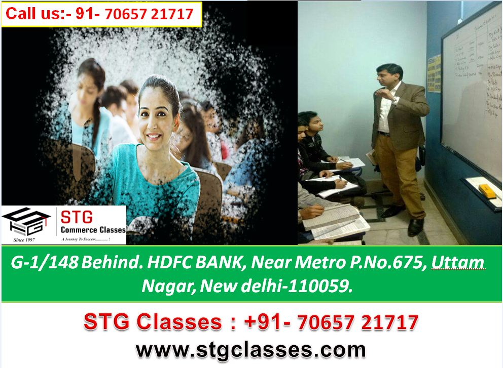 B.Com coaching institutes in uttam nagar STG Classes is a provides best and achievable commerce classes for 11th, 12th and B.Com in Uttam Nagar, Delhi.
